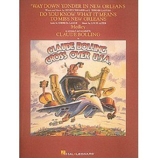Claude Bolling   Crossover U.S.A.   Way Down Yonder In New Orleans/Do You Know What It Means Set of Parts Claude Bolling 9780793538140 Books
