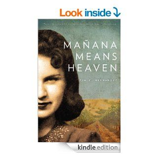 Ma�ana Means Heaven (Camino del Sol) eBook: Tim Z. Hernandez: Kindle Store