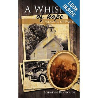 A Whisper of Hope A Measure of Faith Loralyn Reynolds 9781456768157 Books