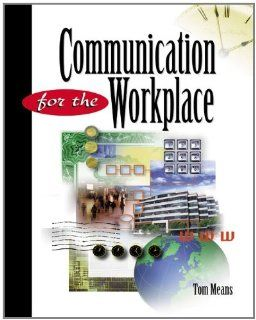 Communication for the Workplace (9780538723220): Thomas L. Means: Books