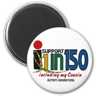 I Support 1 In 150 & My Cousin AUTISM AWARENESS Magnet