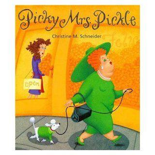 Picky Mrs. Pickle Christine M. Schneider 9780802787026  Kids' Books