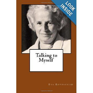 Talking to Myself Eva Rothschild 9781477613788 Books