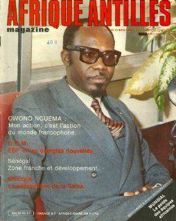 AFRIQUE ANTILLES MAGAZINE, N�40, AVRIL 1982 OWONO NGUEMA, D.O.MEDF ET LES ENERGIES NOUVELLES, SENEGAL, LA SALSA AND VARIOUS ET AUTRES ARTICLES ERNEST MARCELLIN Books
