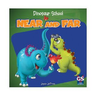 Near and Far (Dinosaur School): Joyce Jeffries: 9781433980992: Books