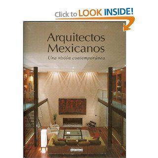 Arquitectos Mexicanos: Una Vision Contemporanea (Spanish Edition): Fernando De Haro & Omar Fuentes: 9789709726008: Books