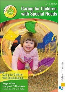 Good Practice in Caring for Children With Special Needs: Student Book: Margaret O'Donovan, Angela Dare, Miranda Walker: 9781408504901: Books