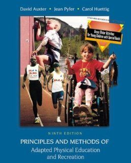 Principles and Methods of Adapted Physical Education and Recreation with Gross Motor Activities for Small Children With Special Needs and PowerWeb: Health and Human Performance: David Auxter, Jean Pyfer, Carol I. Huettig, Carol Huettig: 9780072467093: Book