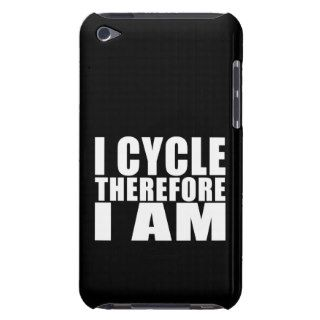 Funny Cyclists Quotes Jokes : I Cycle Therefore I Case Mate iPod Touch Case