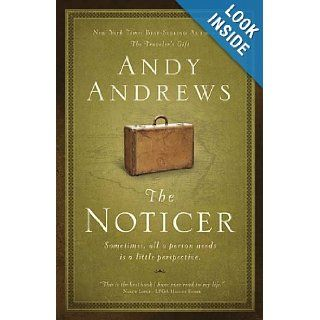 The Noticer: Sometimes, all a person needs is a little perspective: Andy Andrews: 9780785232322: Books