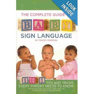 The Complete Guide to Baby Sign Language: 101 Tips and Tricks Every Parent Needs to Know: Tracey Porpora: Books