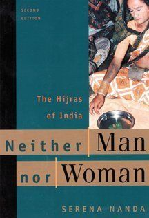 Neither Man Nor Woman: The Hijras of India (9780534509033): Serena Nanda: Books