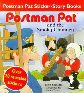 Postman Pat and the Smokey Chimney: Over 20 Reusable Stickers (The New Adventures of Postman Pat): John Cunliffe, Stuart Trotter: 9780340716250: Books