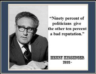 "Henry Kissinger ""Ninety Percent ofA Bad Reputation"" Quote 8 1/2 X 11 Novelty Photograph : Everything Else"