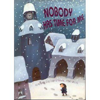 Nobody Has Time for Me A Modern Fairy Tale Vladimir Skutina, Marie Jose Sacre 9780922984077  Children's Books