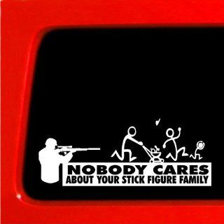 Nobody Cares About Your stick Figure Family   Sticker Decal Shooter for car truck laptop troops: Automotive