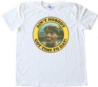 AIN'T NOBODY GOT TIME FO DAT   MS BROWN   Tee Shirt Anvil Softstyle White (Small): Clothing