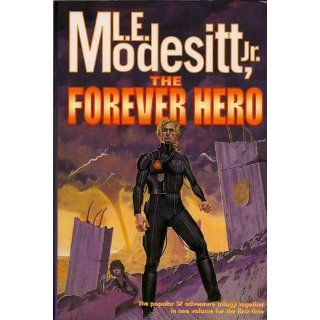 The Forever Hero: Dawn for a Distant Earth, The Silent Warrior, In Endless Twilight: L. E. Modesitt Jr.: 9780312868383: Books