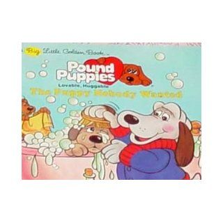 The Puppy Nobody Wanted (Pound Puppies (Big Little Golden Books)): Larry Weinberg: 9780307682703: Books