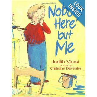 Nobody Here but Me Judith Viorst, Christine Davenier 9780374355401  Kids' Books