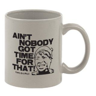 Ain't Nobody Got Time For That Mug   Funny High Quality Coffee Mug Kitchen & Dining