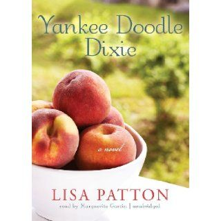 Yankee Doodle Dixie (sequel to ''Whistlin' Dixie in a Nor'easter'')(Library Edition): Lisa Patton, Marguerite Gavin: 9781455131822: Books