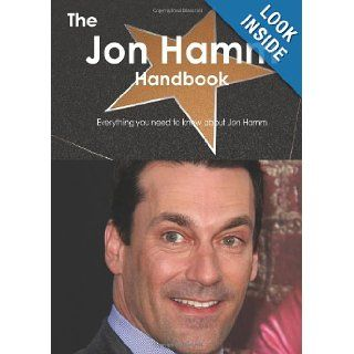 The Jon Hamm Handbook   Everything you need to know about Jon Hamm Emily Smith 9781743385609 Books
