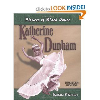 Katherine Dunham: Pioneer of Black Dance (Trailblazer Biographies): Barbara O'Connor: 9781575053530: Books