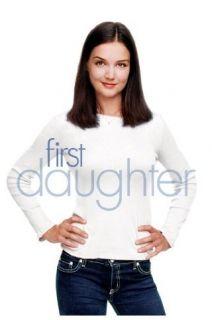 First Daughter: Katie Holmes, Marc Blucas, Amerie Rogers; Michael Keaton, Lela Fuqua:  Instant Video