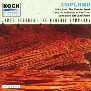 Copland: Suite from The Tender Land; 3 Latin American Sketches; Suite from The Red Pony: Music