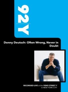 92Y Donny Deutsch: Often Wrong, Never in Doubt (January 17, 2006): Allison Fahey, Donny Deutsch, Unavailable:  Instant Video