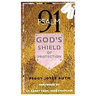 Psalm 91 God's Shield of Protection Peggy Joyce Ruth, Iraq Chaplain Lt Carey Cash Books