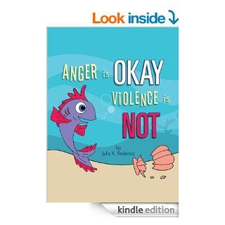 Anger is OKAY Violence is NOT   Kindle edition by Julie Federico. Children Kindle eBooks @ .