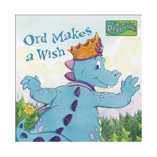 Ord Makes A Wish (Dragon Tales Books with Wings): Margaret Snyder, Ted Enik: 9780375813382: Books
