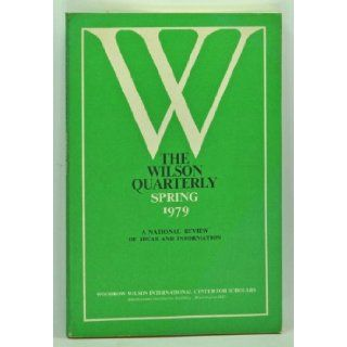 The Wilson Quarterly, Spring 1979 (Volume III, Number 2): A National Review of Ideas and Information; Public Opinion, Religion and Society, Race and Education, the American Military: Peter (ed.); Gergen, David; Schambra, William; Ladd, Everett Carll Jr.; J