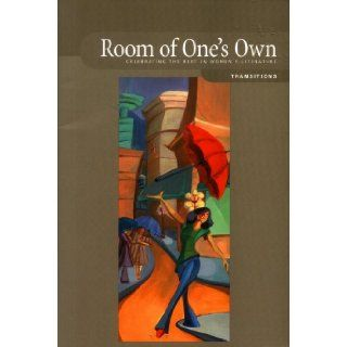 Room of One's Own: Celebrating the Best in Women's Literature, Transitions, Volume 26:4: Rishma Dunlop, Judea Franck, Debra Franke, Rickey Gard Diamond, Marilyn Gear Pilling, Jacqueline Hoekstra, Suzanne Juergensen, Adrianne Kalfopoulou, Jacqueline