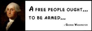 Wall Quote   George Washington   A Free People Oughtto Be Armed   Prints