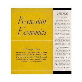Keynesian Economics; a Symposium [By] Maurice Dobb [And Others]: V. B (Ed. ) Singh: Books