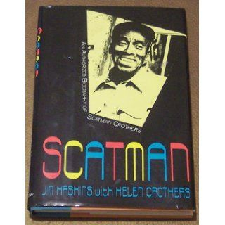 Scatman: An Authorized Biography of Scatman Crothers: James Haskins, Helen Crothers: 9780688085216: Books