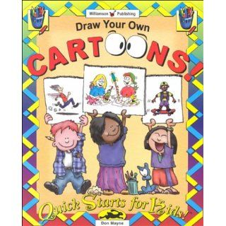 Draw Your Own Cartoons (Quick Starts for Kids!): Don Mayne: 9781885593764: Books