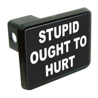 "Stupid ought to hurt funny 2"" Tow Trailer Hitch Cover Plug Truck Pickup RV: Automotive"