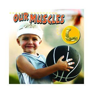 Our Muscles (Our Bodies): Susan Thames: 9781600445125: Books