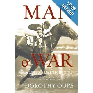 Man o' War: A Legend Like Lightning: Dorothy Ours: 9780312341008: Books