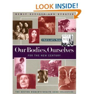 Our Bodies Ourselves For The New Century (A Touchstone book) Boston Women's Health Book Collective 9780684842318 Books