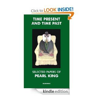 Time Present and Time Past: Selected Papers of Pearl King eBook: Pearl King: Kindle Store