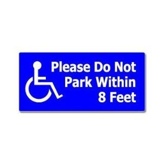 Please Do Not Park Within 8 Feet   Handicapped Disabled   Window Bumper Sticker: Automotive