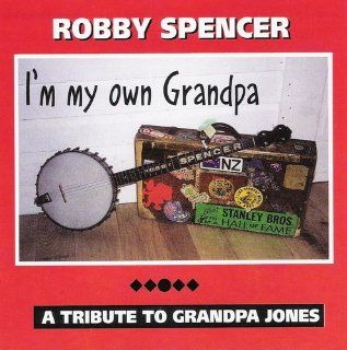 I'm My Own Grandpa A Tribute to Grandpa Jones: Music