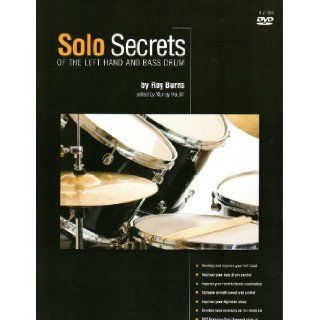 Solo Secrets of the Left Hand and Bass Drum: Roy Burns, Murray Houllif,   Particularly intriguing of watching Roy Burns was his interplay between his left hand on snare drum and toms and his right foot on the bass drum during his awesome drum solo.  Murray