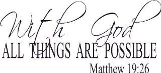 Matthew 19:26, Vinyl Wall Art, with God All Things Are Possible, Christ, Miracles, Wonder Signs   Wall Decor Stickers