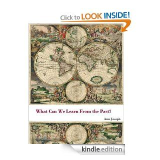 What Can We Learn From the Past? eBook Ann Joseph Kindle Store